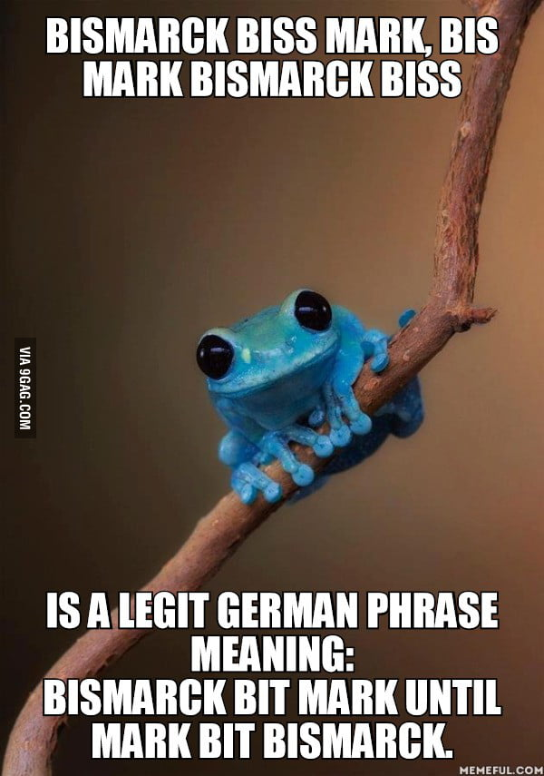 Life's too short to learn German.