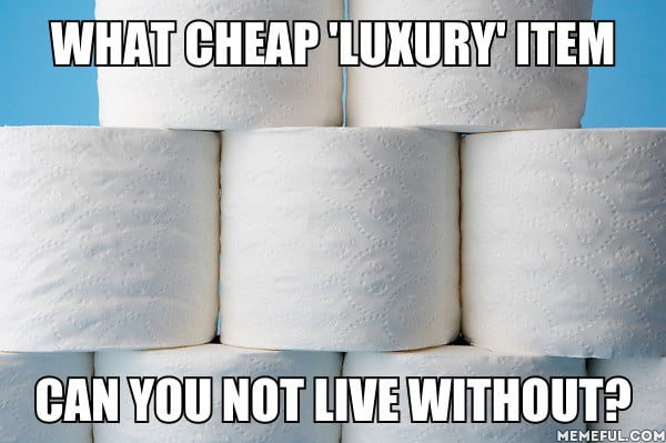 Have you ever used dirt cheap toilet paper? It's basically cheap sand paper.