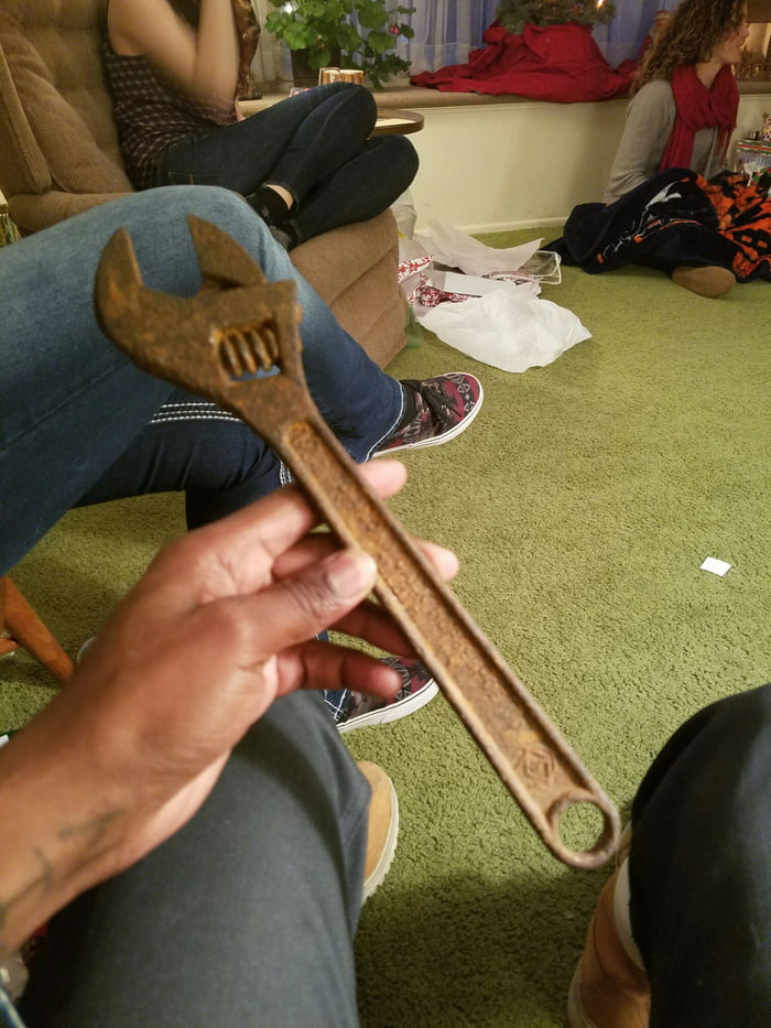 I think I'm part of the family now......Her dad gave me the rusty wrench that goes around every Christmas.