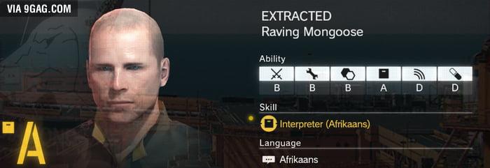 Hi, I'm Mongoose, and I'm your best Afrikaans Interpreter, but I can only speak Afrikaans. [MGSV]