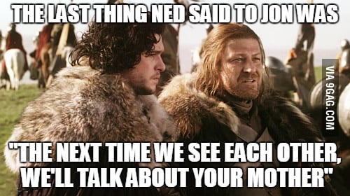 The last thing Ned said to Jon...