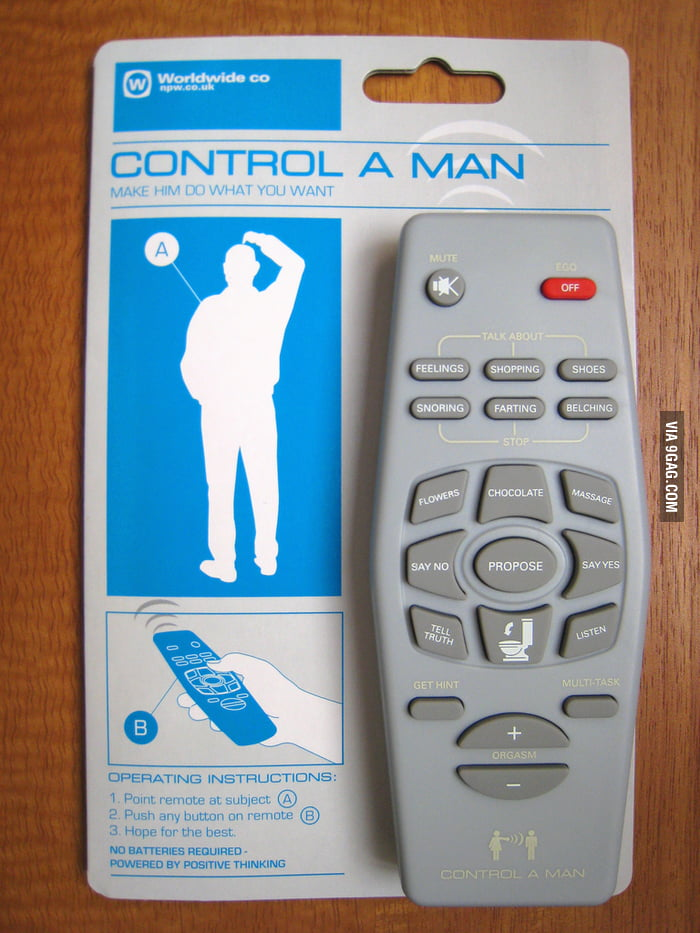 To the one who found the control a woman remote, I raise you this: