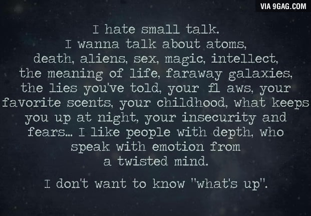 Anyone else hate small talk?
