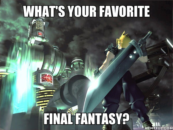 Love them all but c'mon.. FF7 is absolutely perfect
