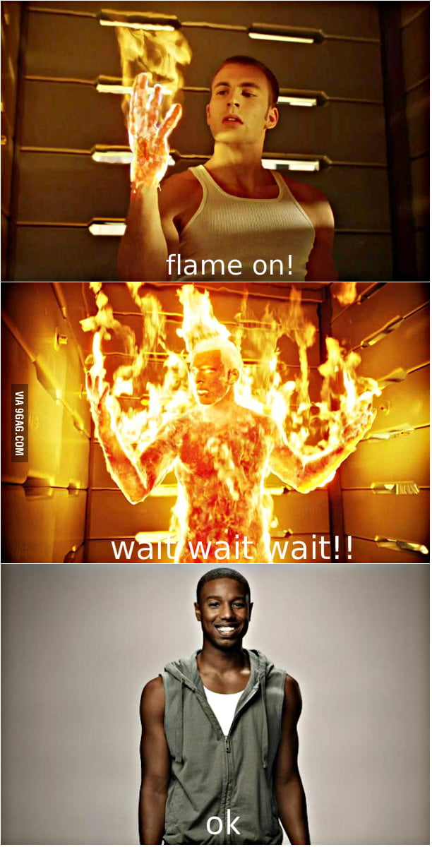 Flame on! oh sh*t...