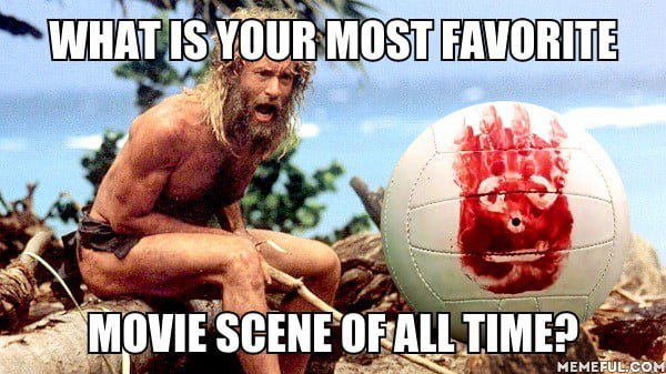 Cast Away: Wilson I'm sorry