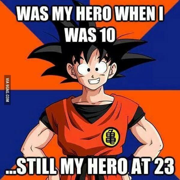 Goku will always be my hero