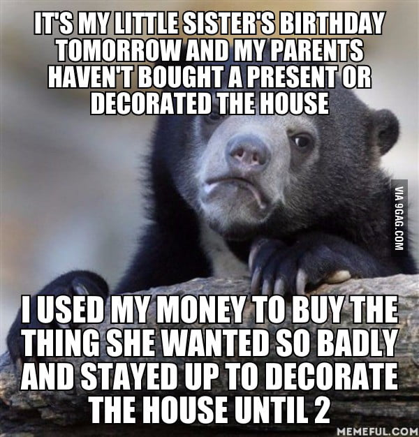 I just want her to have a beautiful day, but now I can't afford a ps4 anymore...