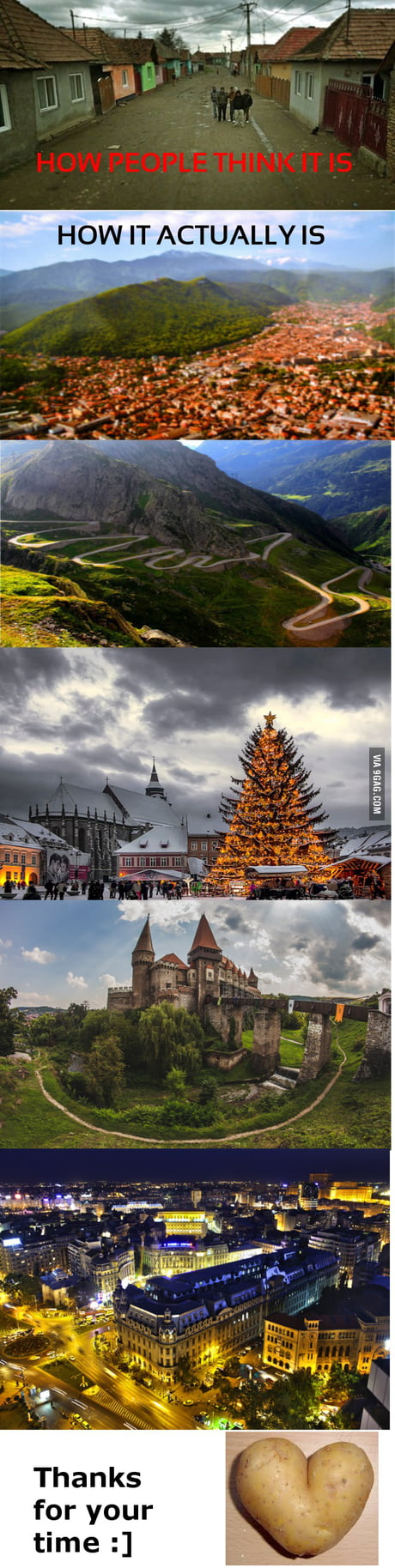 When I tell people I'm from Romania...We got a beautiful country, but nobody knows about us
