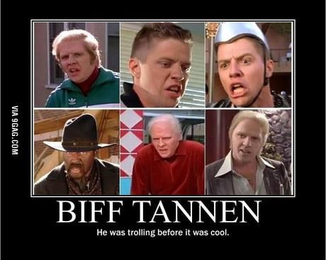 Just Biff Tannen - 9GAG