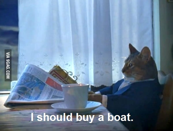 I should buy a boat.
