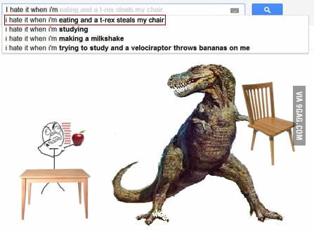 I Hate It When I M Eating And T Rex Steals My Chair 9gag