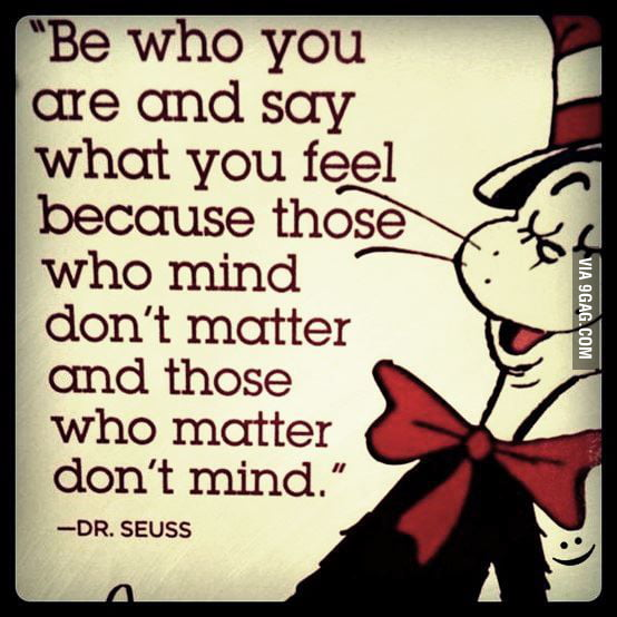 Dr. Seuss, words of wisdom!