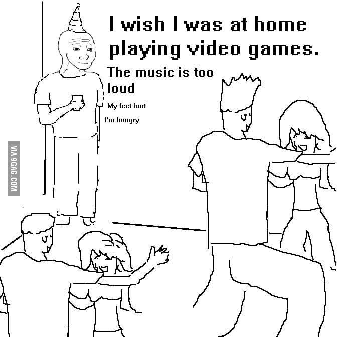 All true gamers experience this at a party!