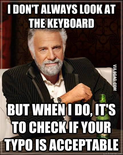 I don't always look at the keyboard