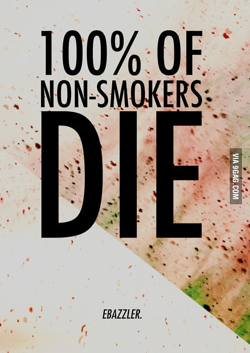 So stop saying smoking kills!
