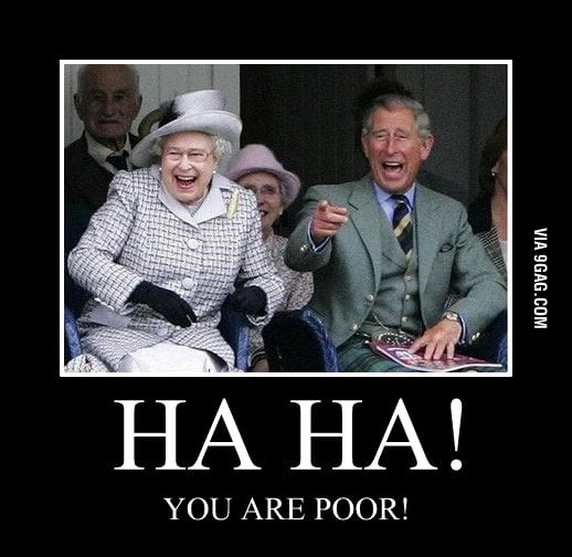 You are poor!