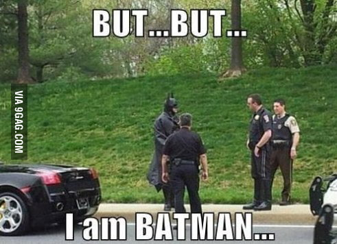 BUT..BUT...I'M BATMAN