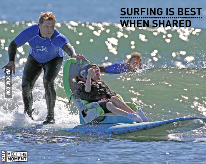 Surfing is best when shared.