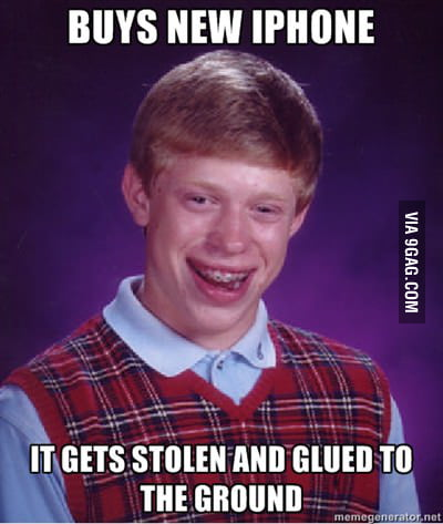 Bad luck Brian and