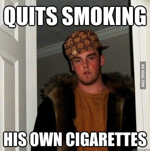 Get your own damn cigarettes!