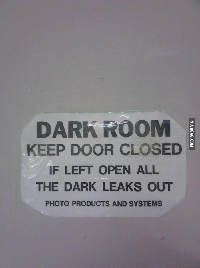 Yes, the dark WILL leak out