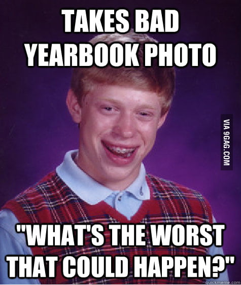 Bad Luck Brian: Or