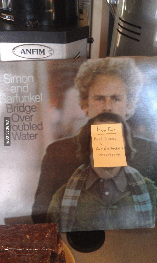 Fun Fact: Paul Simon is Art Garfunkel's moustache.