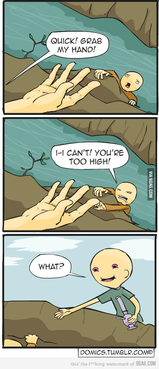 Too high dude!