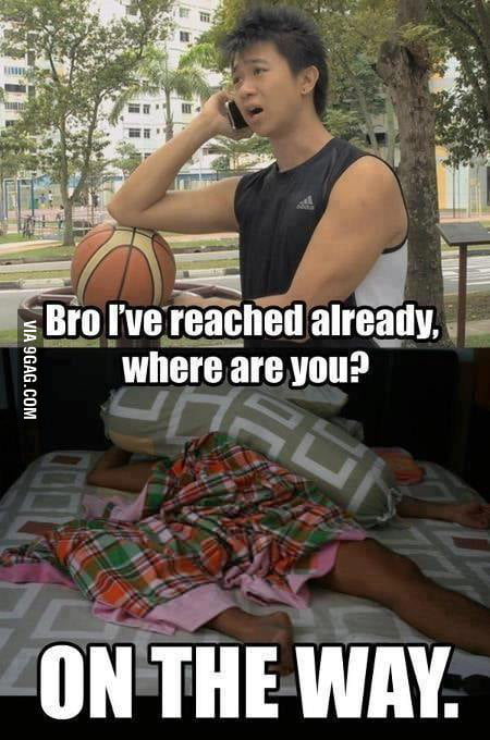 Bro! where are you?