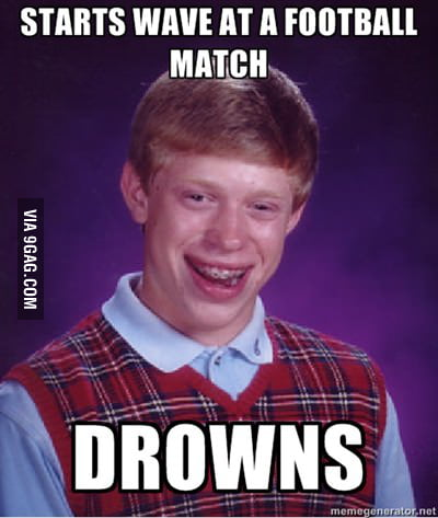 Bad Luck Brian strikes again!