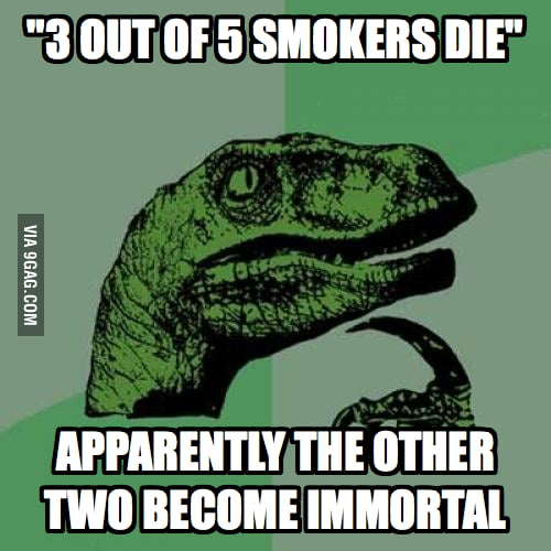 """3 out of 5 smokers die"""