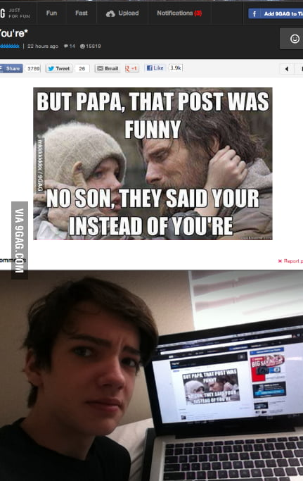 That moment when you see yourself on 9gag.