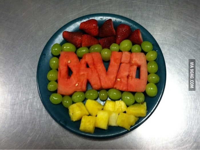 Fruits for David.