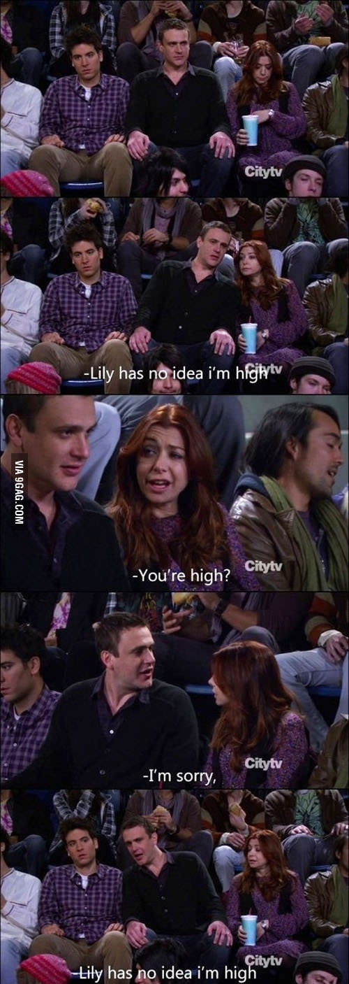 You're high?