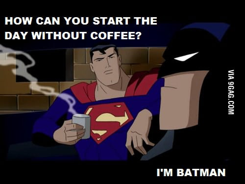 No coffee for Batman
