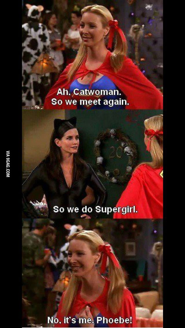 You gotta love Phoebe.