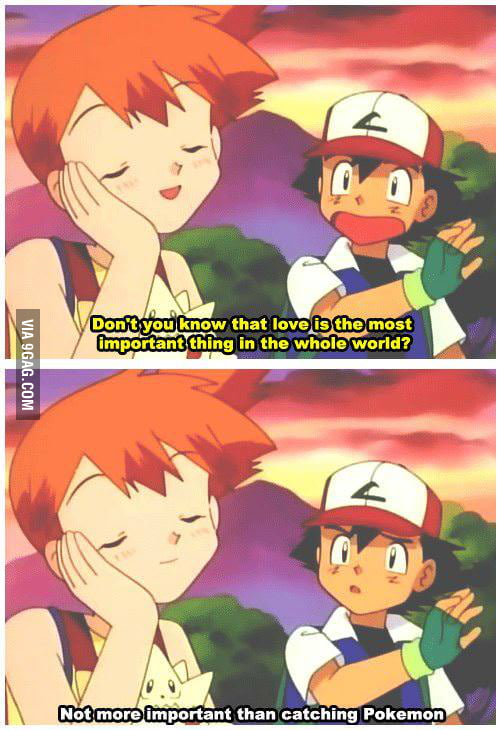 Ash has his priorities right