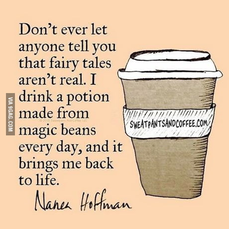Coffee is magic.