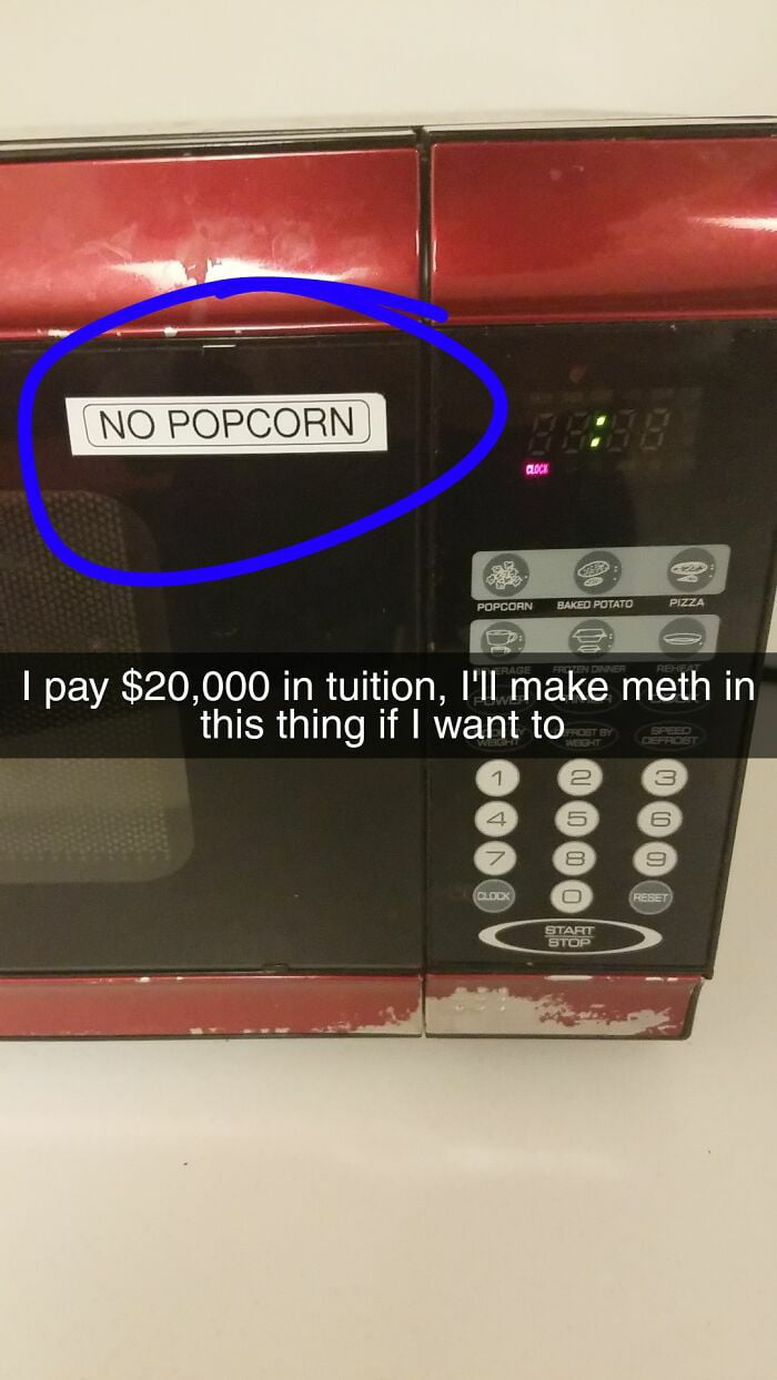 My College Doesn't Want Us To Make Popcorn In Their S****y Microwaves