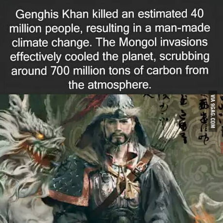 Genghis Khan, The Misunderstood Environmentalist Ladies and Gentleman, we  have been getting it all wrong. - 9GAG