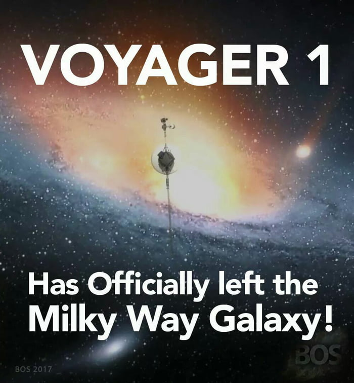 The Voyager 1 has officially left our Galaxy! Now it's on its way to the Large Magellanic Cloud. Anyone excited to see some great snaps?