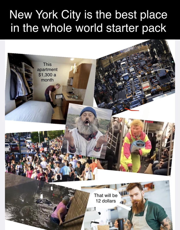 New York City is the best place in the whole world starter pack
