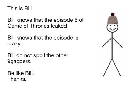 If nobody spoil Game of Thrones, that would be great