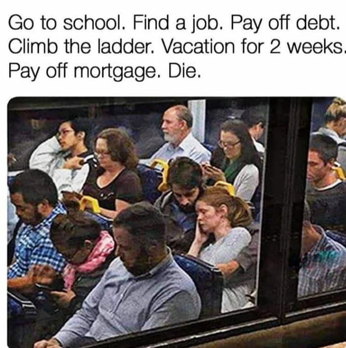 And imagine still paying debt