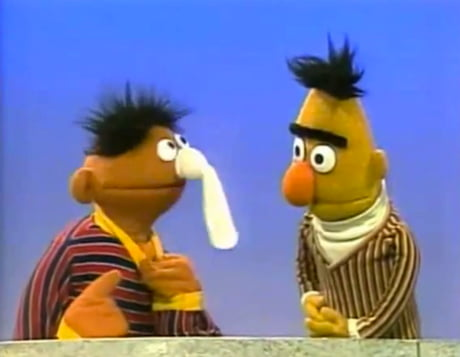 The hickey on Ernie's neck and condom still on his nose confirmed Bert's  suspicions: Ernie was cheating. - 9GAG