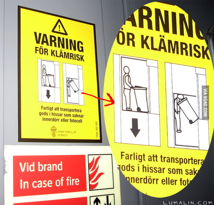Elevator in Sweden...for this sign to exist, it must have happened to some poor bastard.