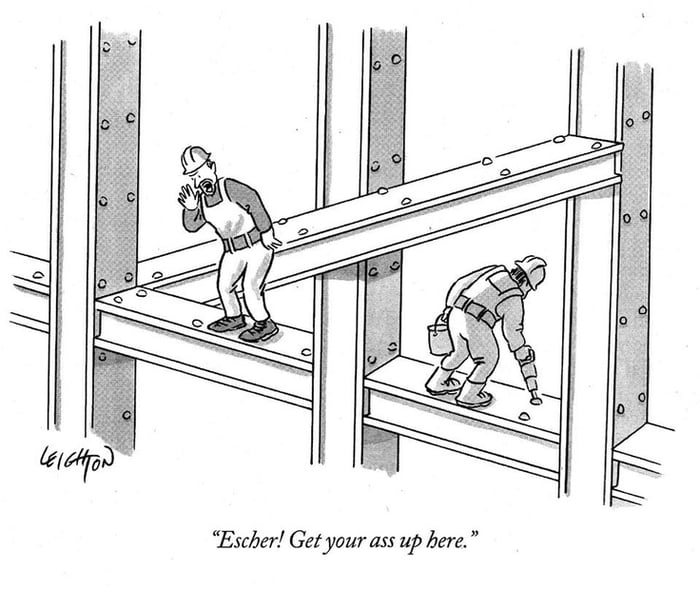 Stop slacking, Escher!