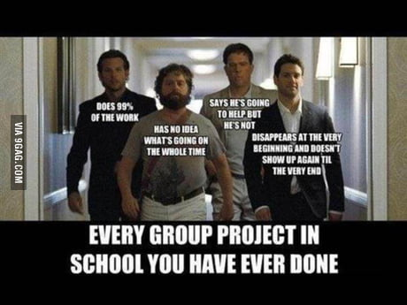Every group assignment: - 9GAG