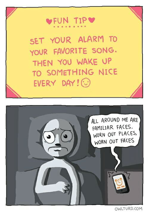 But seriously never set your favourite song as an alarm tone! NEVER!